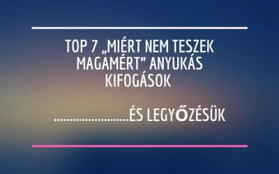 """Top 7 """"miért nem teszek magamért"""" anyukás kifogás és legyőzésük"""