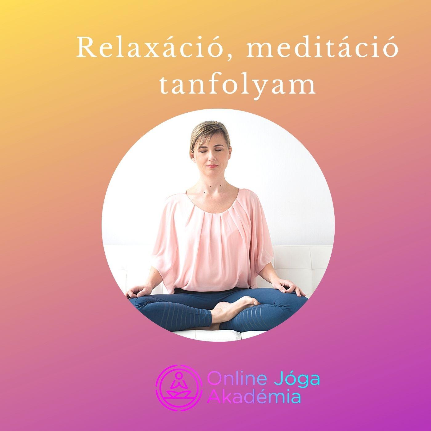 Relaxáció, meditáció tanfolyam